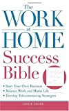 Telecharger Livres The Work at Home Success Bible A Complete Guide for Women Start Your Own Business Balance Work and Home Life Develop Telecommuting Strategies (PDF,EPUB,MOBI) gratuits en Francaise