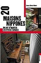 20 maisons nippones : Un art d'habiter les petits espaces
