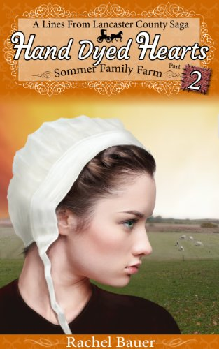 Hand Dyed Hearts: Part 2 Amish Sommer Family Farm Series (The Amish Sommer Family Farm Series) (English Edition)