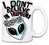 I Don't Believe In Humans Tasse de café