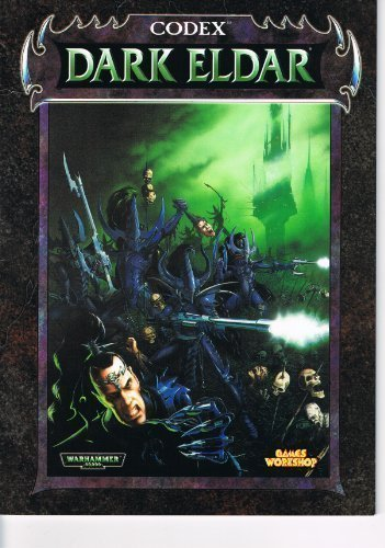 Codex: Dark Eldar; Warhammer 40,000 by Jervis Johnson, Gavin Thorpe (1998) Paperback