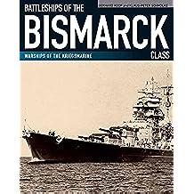 Battleships of the Bismarck Class: Warships of the Kriegsmarine