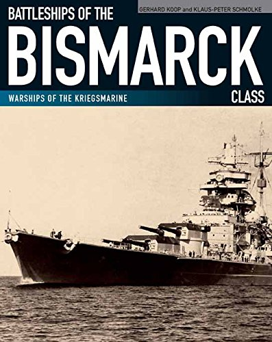 Battleships of the Bismarck Class: Warships of the Kriegsmarine (Wwii Marine-schiffe)