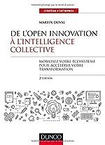 De l'Open Innovation à l'Intelligence Collective - Mobilisez votre écosystème pour accélérer votre transformation de Martin Duval