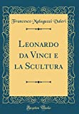 eBook Gratis da Scaricare Leonardo da Vinci e la Scultura Classic Reprint (PDF,EPUB,MOBI) Online Italiano