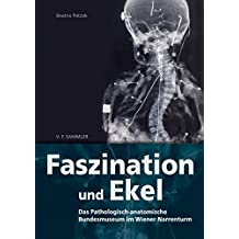 Faszination und Ekel: Das Pathologisch-anatomische Bundesmuseum im Wiener Narrenturm
