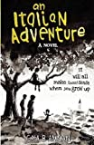 An Italian Adventure: It will all make (less) sense when you grow up (The Italian Saga) by Gaia B Amman (2015-11-01)
