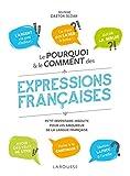 Le pourquoi et le comment des expressions françaises (LA.DICO INSOLIT)