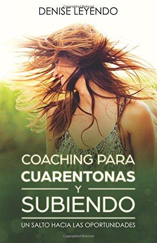 Coaching Para Cuarentonas y Subiendo: Un Salto Hacia las Oportunidades