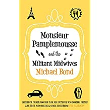 Monsieur Pamplemousse and the Militant Midwives by Michael Bond (2012-09-01)