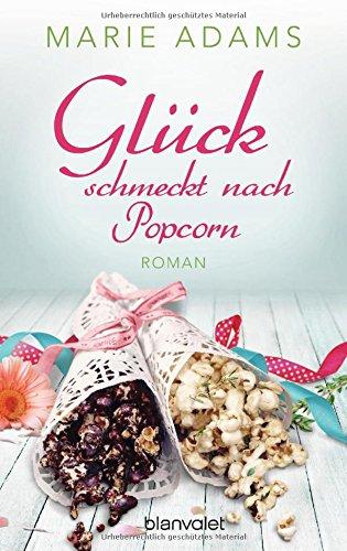 Buchseite und Rezensionen zu 'Glück schmeckt nach Popcorn: Roman' von Marie Adams