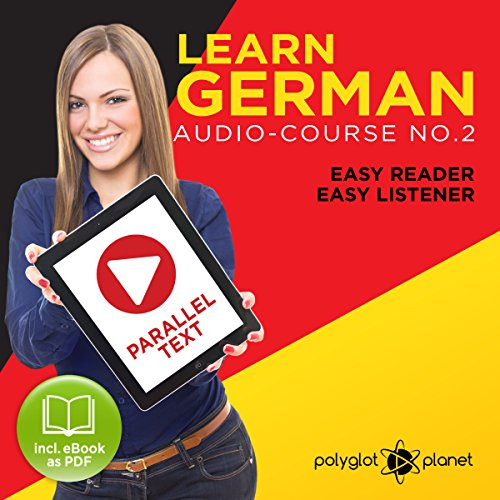Learn German Easy Reader | Easy Listener -  Polyglot Planet - Unabridged