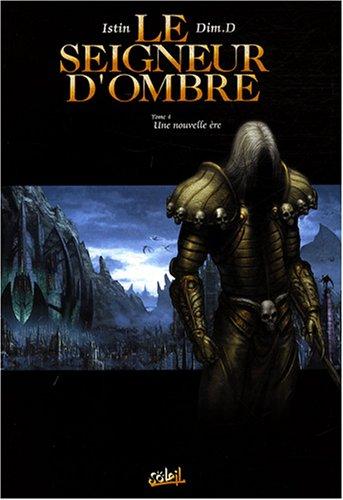 Le Seigneur d'Ombre, Tome 4 : Une nouvelle ère