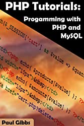 PHP Tutorials: Programming with PHP and MySQL (English Edition)