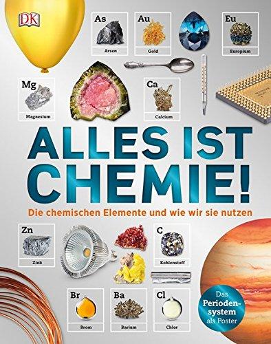 ie chemischen Elemente und wie wir sie nutzen (Chemische Reaktionen Für Kinder)