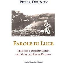 Parole di Luce: Pensieri e Insegnamenti del Maestro Peter Deunov (Italian Edition)