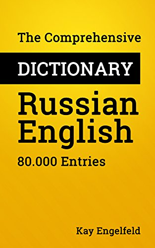 The Comprehensive Dictionary Russian-English: 80.000 Entries (Comprehensive Dictionaries Book 36) (English Edition)