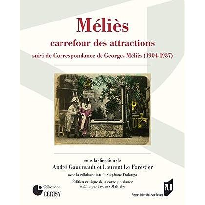 Méliès, carrefour des attractions: Suivi de Correspondance de Georges Méliès (1904-1937) (Spectaculaire | Cinéma)