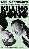 Killing Bono: Mein Leben im Schatten des Superstars