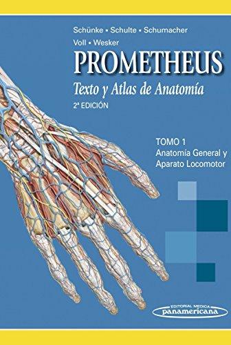 Prometheus Texto y Atlas de Anatomía: Anatomía General y Aparato Locomotor: 1