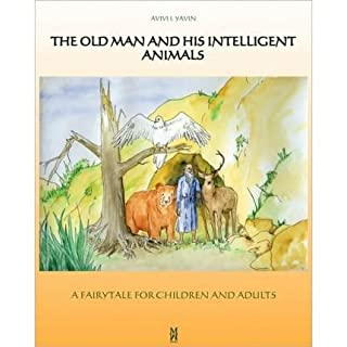 { THE OLD MAN AND HIS INTELLIGENT ANIMALS } By Avivi, Yavin I ( Author ) [ Jan - 2010 ] [ Paperback ]