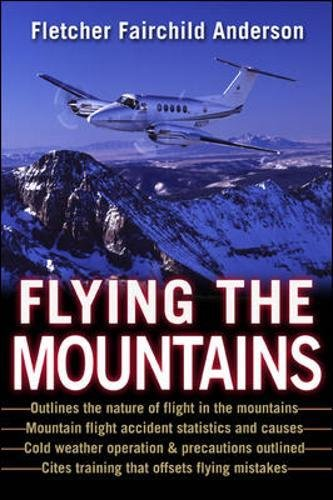 Flying the Mountains: A Training Manual for Flying Single-Engine Aircraft por Fletcher Fairchild Anderson