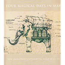 Four Magical Days in May: How an Elephant Captured the Heart of a City