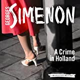 A Crime in Holland: Inspector Maigret; Book 8