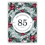 Feine, edle Geburtstagskarte mit dekorativen Blumen zum 85. Geburtstag: 85 Jahre zum Geburtstag die herzlichsten Glückwünsche • auch zum direkt Versenden mit ihrem persönlichen Text als Einleger.