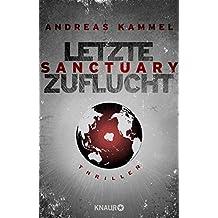 Sanctuary – Letzte Zuflucht: Thriller