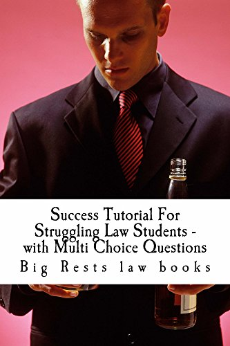 Success Tutorial For Struggling Law Students - with Multi Choice Questions - e book: - e law book  [Electronic Lending OK] (English Edition) por Big Rests law books