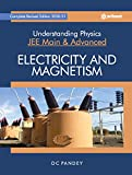 Understanding Physics for JEE Main and Advanced Electricity and Magnetism 2021
