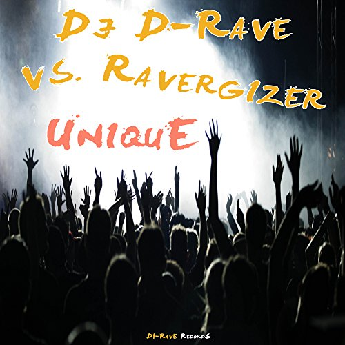 DJ D-Rave vs. Ravergizer - Unique (OUT NOW!)