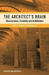 Architect's Brain: Neuroscience, Creativity, and Architecture