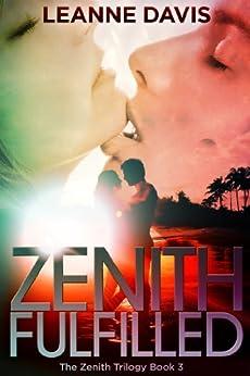 Zenith Fulfilled (Zenith Trilogy, #3) (English Edition) von [Davis, Leanne]