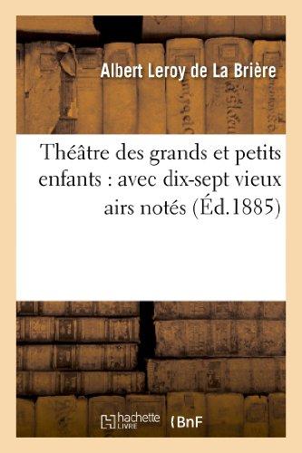Théâtre des grands et petits enfants : avec dix-sept vieux airs notés