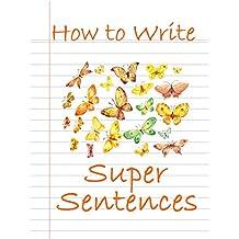 How to Write Super Sentences
