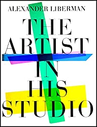 The Artist In His Studio. Text And Photographs By Alexander Libermann, With A Foreword By James Thrall Soby.