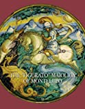 The «Figurato» Maiolica of Montelupo. Ediz. illustrata
