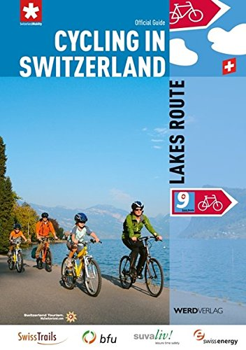 Cycling in Switzerland, Volume 9 Lakes Route