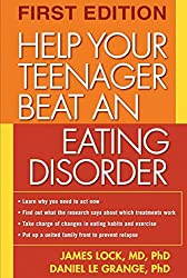Help Your Teenager Beat an Eating Disorder by James Lock (2004-12-09)