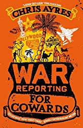 By Chris Ayres - War Reporting for Cowards (New edition)