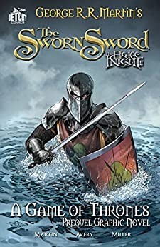 The Sworn Sword (A Game of Thrones) (The Hedge Knight (A Game of Thrones)) by [Martin, George, Avery, Ben]