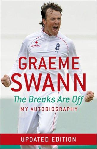 Graeme Swann: The Breaks Are Off - My Autobiography: The Breaks Are Off - My Autobiography por Graeme Swann