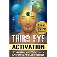 Third Eye: Third Eye Activation Mastery, Easy And Simple Guide To Activating Your Third Eye Within 24 Hours (Third Eye Awakening, Pineal Gland Activation, Opening the Third Eye) (English Edition)