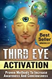 Third Eye: Third Eye Activation Mastery, Easy And Simple Guide To Activating Your Third Eye Within 24 Hours (Third Eye Awakening, Pineal Gland Activation, Opening the Third Eye)