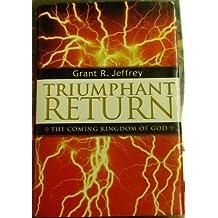 Triumphant Return by Grant R. Jeffrey (2001-08-01)