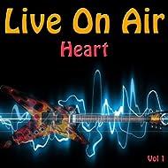 Live On Air: Heart, Vol 1