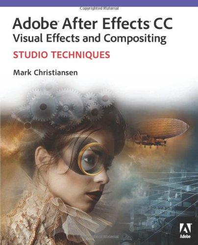Adobe After Effects CC Visual Effects and Compositing Studio