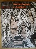 Archéologues à Angkor - Archives photographiques de l'Ecole française d'Extrême-Orient